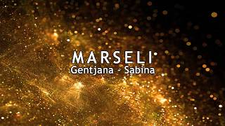Marseli - Gentjana, Sabina (Official Audio)