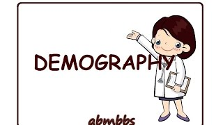 What is Demography in Community Medicine / PSM