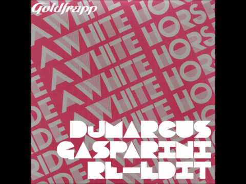Goldfrapp _ Ride a White Horse (DJ Gasparini Re-Edit)