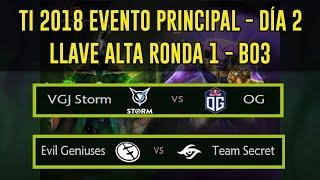 TI 2018 EVENTO PRINCIPAL - DÍA 2 / LLAVE ALTA RONDA 1 - BO3