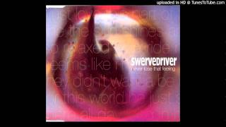 Watch Swervedriver Never Lose That Feeling  Never Learn video