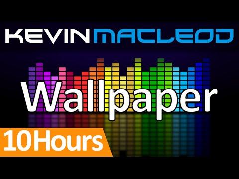 Kevin MacLeod: Wallpaper [10 HOURS]