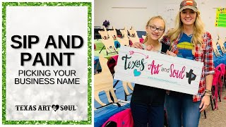 How to Pick Paint Party Names - Starting A Paint And Sip Business || Texas Art and Soul