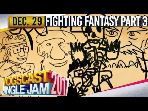 FIGHTING FANTASY PART 3 (+ STOCKING FILLERS w/ Sips)  - YOGSCAST JINGLE JAM - 29th December 2017
