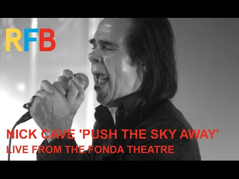 Nick Cave & The Bad Seeds 'Push The Sky Away' | Live From The Fonda Theatre | Official Video