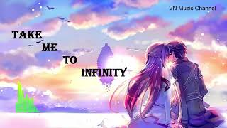 Take Me To Infinity (Remix) Hay Nhất - VN Music Channel