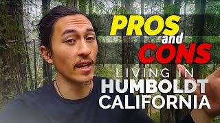 PROS AND CONS OF LIVING IN HUMBOLDT CALIFORNIA