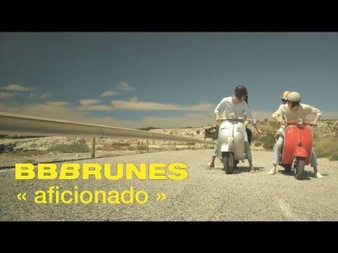 Bb Brunes - Aficionado