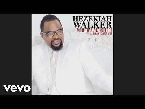 Hezekiah Walker - More Than A Conqueror feat. Timiney Figeroa Caton