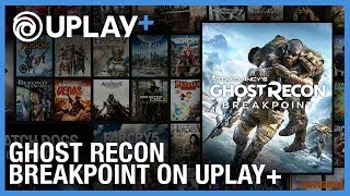 Tom Clancy's Ghost Recon Breakpoint Is Coming To UPLAY+ | Ubisoft [NA]