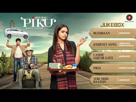 Piku Audio Jukebox   Deepika Padukone, Irrfan Khan & Amitabh Bachchan