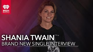 Shania Twain s New Single Life s About To Get Good Exclusive Interview