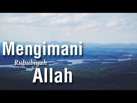 Mengimani Rububiyah Allah (Bag.1) - Ustadz Khairullah Anwar Luthfi