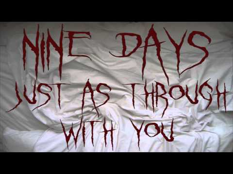 Nine Days - Just As Through With You