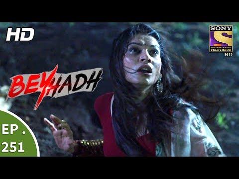 Beyhadh - बेहद - Ep 251 - 27th September, 2017 thumbnail