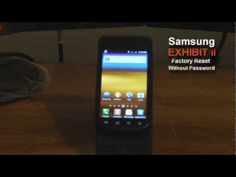 HOW TO FACTORY RESET SAMSUNG EXHIBIT II 4G WITHOUT PASSWORD