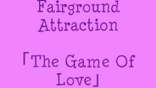 Watch Fairground Attraction The Game Of Love video