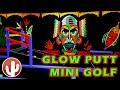 What's Glowing On?? | Glow Putt Mini Golf | Scottsdale, AZ (2019)