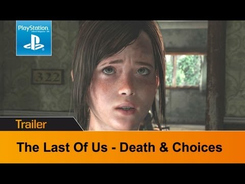 The Last Of Us - new Death and Choices trailer