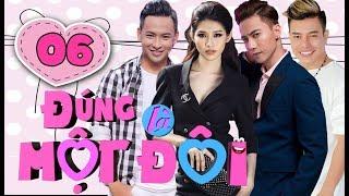 OFFICIAL   ĐÚNG LÀ MỘT ĐÔI HTV Full - Tập 6   S.T, Quỳnh Châu, Huỳnh Quý   19/04/2018