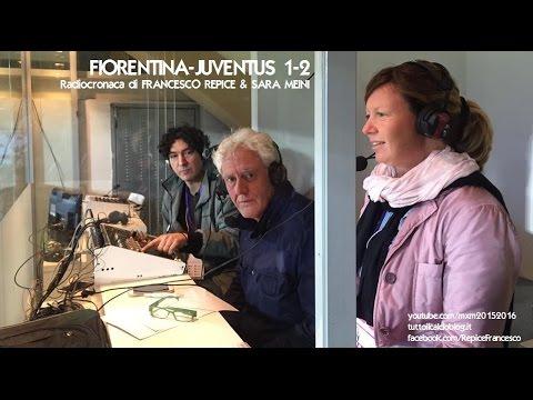 Fiorentina-Juventus 1-2 - Radiocronaca Integrale di Francesco Repice & Sara Meini (24/4/2016) Radio