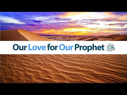 Our Love for Our Prophet (S)