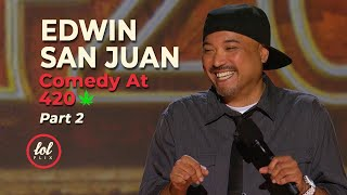 Edwin San Juan • Tommy Chong Comedy At 420 • Part 2 | LOLflix