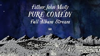Download Lagu Father John Misty - Pure Comedy [FULL ALBUM STREAM] Gratis STAFABAND
