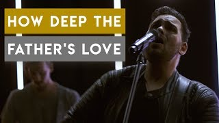 How Deep the Father's Love - Stephen Miller