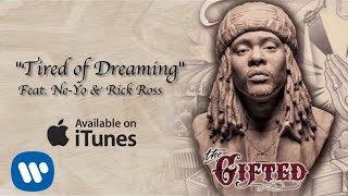 Wale ft. Ne Yo & Rick Ross - Tired of Dreaming