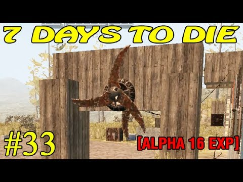 7 Days to Die Alpha 16 ► Облом ► №33 (16+)