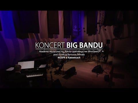 Big Band AMKL Pod Dyrekcją Bartosza Pernala - Koncert, NOSPR W Katowicach, 23 Maja 2017 R.