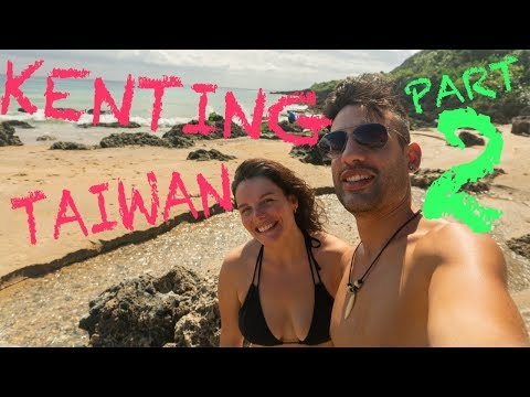 A weekend in KENTING! Southern Taiwan! Part 2/3