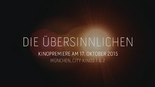 DIE ÜBERSINNLICHEN - Stimmen zur Kino-Premiere