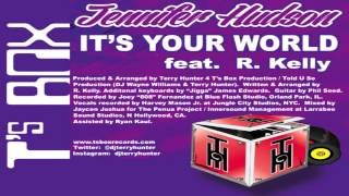"Jennifer Hudson Video - Jennifer Hudson Feat R  Kelly   -  ""It's Your World""   (T's Organ Dub)"