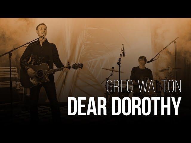 Greg Walton - Dear Dorothy
