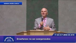 Enseñanza: No ser avergonzados - Hno. Andrés Carrillo