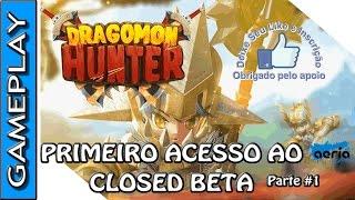 DRAGOMON HUNTER GAMEPLAY   Closed beta NA   Primeiras impressões #1