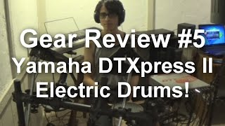 Gear Review #5 - Yamaha DTXpress II Electric Drumset
