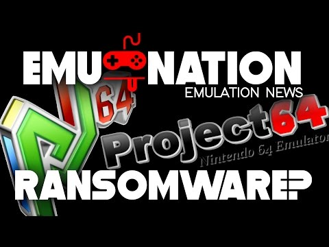 EMU-NATION: Project64 caught with Ransomware? And the latest News!