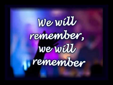 We Will Remember - Tommy Walker - Worship Video w/lyrics