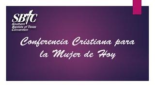 Conferencia Cristiana para la Mujer de hoy
