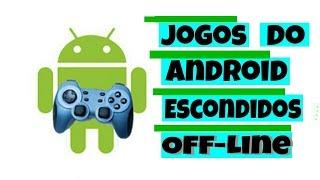 Jogos Escondidos no Android (Off-line)