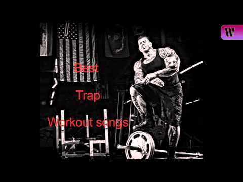 Trap workout songs