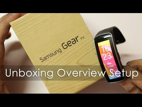 Samsung Gear Fit - Unboxing Setup & First Looks