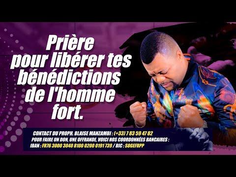 PRIERE POUR LIBERER TES BENEDICTIONS DE L'HOMME FORT# Prophète Blaise Manzambi #CASARHEMA