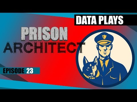 Data Plays - Prison Architect Ep 23 - Prison Dogs On Patrol!