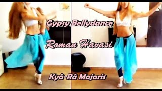 Turkish Gypsy Dance (LESSON2)Roman Havasi Romani (gitana Γύφτος țigan غجر cigány जिप्सी) Kyà Ra