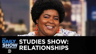 Studies Show - Romantic Relationships | The Daily Show