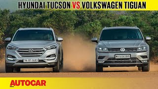 Hyundai Tucson vs Volkswagen Tiguan | Comparison Test | Autocar India